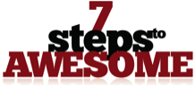 7 Steps to Awesome - Part 4
